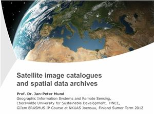Jan-Peter Mund. Satellite image catalogues and spatial data archives
