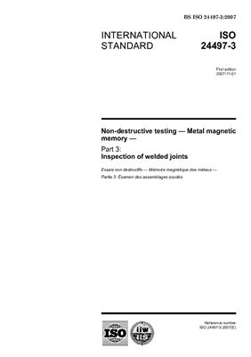 ISO 24497-3. Non-destructive testing. Metal magnetic memory. Part 3: Inspection of welded joints