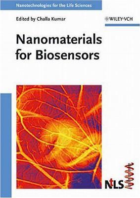 Kumar C. (Ed.). Nanomaterials for Biosensors (Nanotechnologies for the Life Sciences, Volume 8)