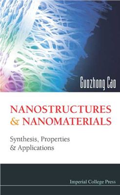 Guozhong Cao. Nanostructures & Nanomaterials: Synthesis, Properties & Applications