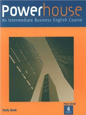 Strutt Peter. Powerhouse. An Intermediate Business English Course. Study Book