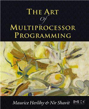 Maurice Herlihy, Nir Shavit. The art of multiprocessor programming