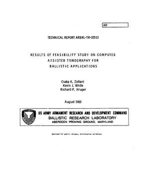 Zoltani Csaba K., White Kevin J., Kruger Richard P. Results of feasibility study on computer assisted tomography for ballistic applications / Технико-экономическое обоснование использования компьютерной томографии в интересах внутренней баллистики