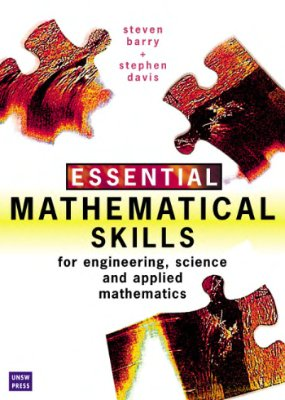 Barry S., Davis S. Essential Mathematical Skills: For Students of Engineering, Science and Applied Mathematics