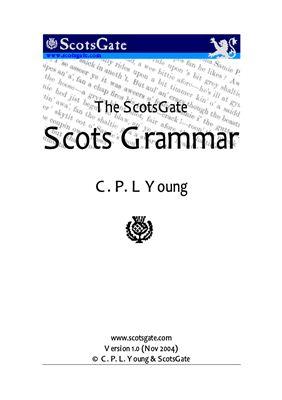Young C.P.L. The ScotsGate Scots Grammar