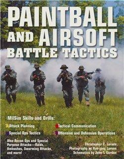 Larsen, Christopher K. Paintball and airsoft battle tactics