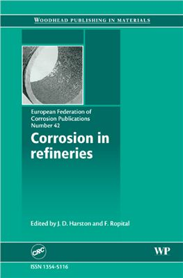 Harston J.D., Ropital F. (Eds.) Corrosion in Refineries