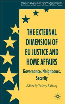 Balzacq Thierry (editor). The External Dimension of EU Justice and Home Affairs: Governance, Neighbours, Security