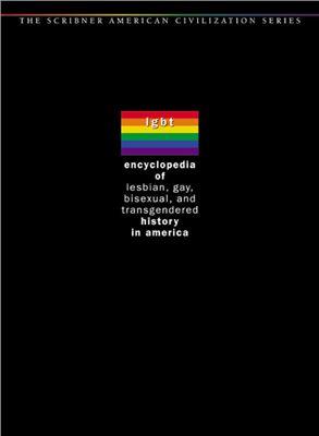 Stein M. (editor in chief) Encyclopedia of LGBT history in America (3 vol.) | Энциклопедия истории гомосексуальности в США