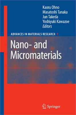 Ohno K, Tanaka M., Takeda J., Kawazoe Y. Nano - and Micromaterials