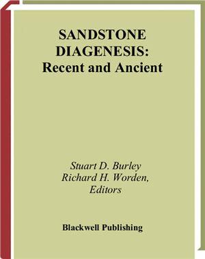 Burley S., Richard W. (Eds.) Sandstone Diagenesis: Recent and Ancient