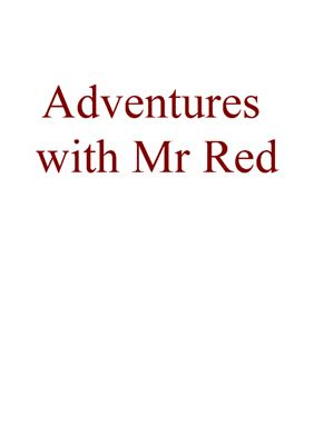 Ferm D. Adventures with Mr Red