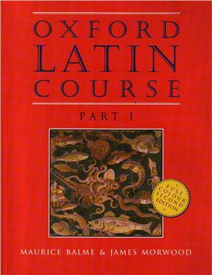 Balme M., Morwood J. Oxford Latin Course. Part 1